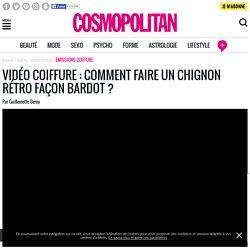 Vidéo coiffure: comment faire un chignon rétro façon Bardot?