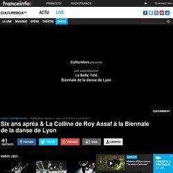 VIDEO. Six ans après & La Colline de Roy Assaf à la Biennale de la danse de Lyon