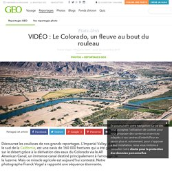 VIDÉO : Le Colorado, un fleuve au bout du rouleau