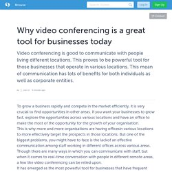 Why video conferencing is a great tool for businesses today