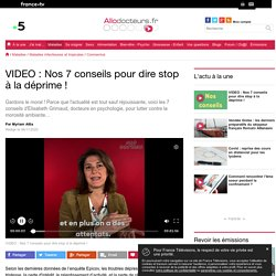 VIDEO : Nos 7 conseils pour dire stop à la déprime!