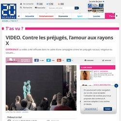 VIDEO. Contre les préjugés, l'amour aux rayons X