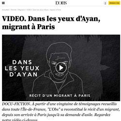 VIDEO. Dans les yeux d'Ayan, migrant à Paris