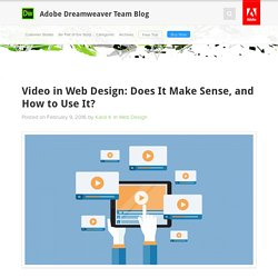 Video in Web Design: Does It Make Sense, and How to Use It? : Adobe Dreamweaver Team Blog
