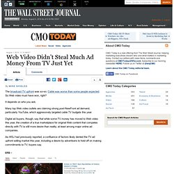 Web Video Didn't Steal Much Ad Money From TV Just Yet - CMO Today