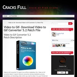 Video to Gif- Download Video to Gif Converter 5.2 Patch File
