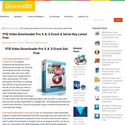 YTD Video Downloader Pro 5.8.3 Crack & Serial Key Latest Free