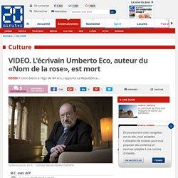 VIDEO. L'écrivain Umberto Eco, auteur du «Nom de la rose», est mort