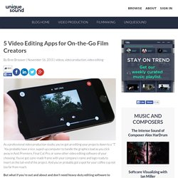 5 Video Editing Apps for On-the-Go Film Creators
