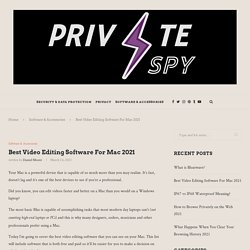 Best Video Editing Software For Mac 2021 – Private-Spy