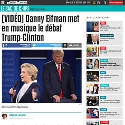 [VIDÉO] Danny Elfman met en musique le débat Trump-Clinton
