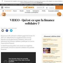 VIDEO - Qu'est-ce que la finance solidaire ?