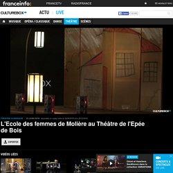 VIDEO. L'Ecole des femmes de Molière au Théâtre de l'Epée de Bois