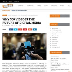 Why 360 Video Is The Future Of Digital Media