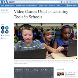 Video Games Used as Learning Tools in Schools