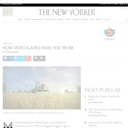How Video Games Make You Work