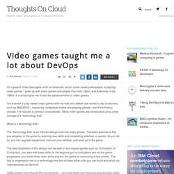 Video games taught me a lot about DevOps