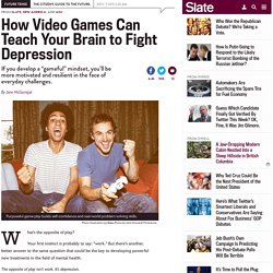 How video games can teach your brain to fight depression.