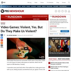 Video Games: Violent, Yes. But Do They Make Us Violent?
