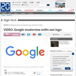 VIDEO. Google modernise enfin son logo