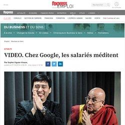 VIDEO. Chez Google, les salariés méditent
