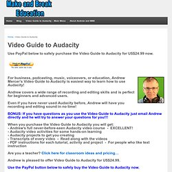 Video Guide to Audacity Make and Break Education - Video Guide to Audacity