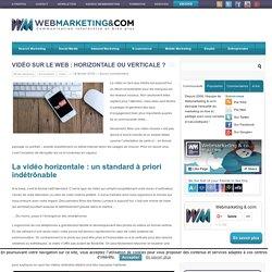 Vidéo sur le web : horizontale ou verticale