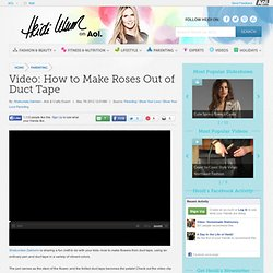VIDEO: How to Make Roses Out of Duct Tape