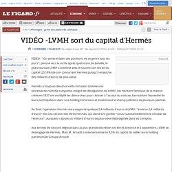 VIDÉO -LVMH sort du capital d'Hermès