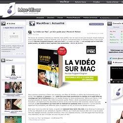 """""""La Vidéo sur Mac"""", un bon guide pour iMovie et Motion"""