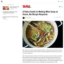 A Video Guide to Making Miso Soup at Home, No Recipe Required