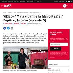 """VIDÉO - """"Mala vida"""" de la Mano Negra / Pop&co, le Labo (épisode 5)"""