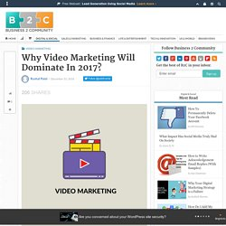 Why Video Marketing Will Dominate In 2017?