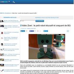 Vidéo Zowi : le petit robot éducatif et craquant de BQ