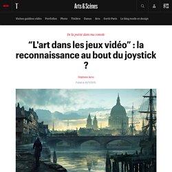 """""""L'art dans les jeux vidéo"""" : la reconnaissance au bout du joystick ?"""
