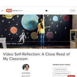 Video Self-Reflection: A Close Read Of My Classroom