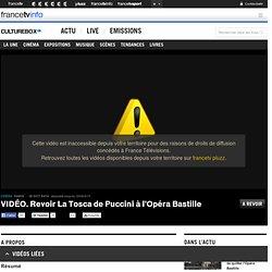 VIDÉO. Revoir La Tosca de Puccini à l'Opéra Bastille