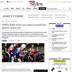 VIDEO. Roller derby: une coupe du monde plus sportive, moins sexy