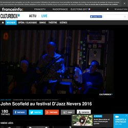 VIDEO. John Scofield au festival D'Jazz Nevers 2016