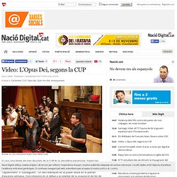 Vídeo: L'Opus Dei, segons la CUP