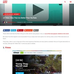 Top 12 Sites To Watch Videos That Are Better Than YouTube