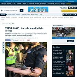 SNCF : les rails sous l'œil de drones