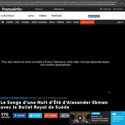 VIDEO. Le Songe d'une Nuit d'Été d'Alexander Ekman avec le Ballet Royal de Suède