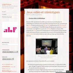 Jeux vidéo et stéréotypes « Légothèque