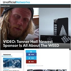 VIDEO: Tanner Hall Newest Sponsor Is All About The WEED