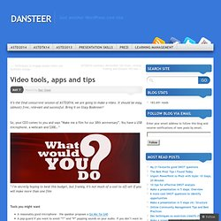 Video tools, apps and tips