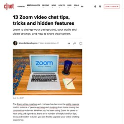 13 Zoom video chat tips, tricks and hidden features