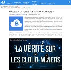 Vidéo : «La vérité sur les cloud-miners» – Bitcoin.fr