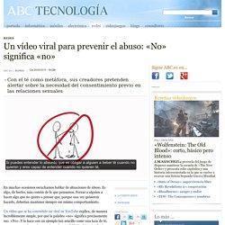 Un vídeo viral para prevenir el abuso: «No» significa «no»
