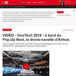 VIDÉO - VivaTech 2018 : à bord du Pop.Up Next, le drone-navette d'Airbus